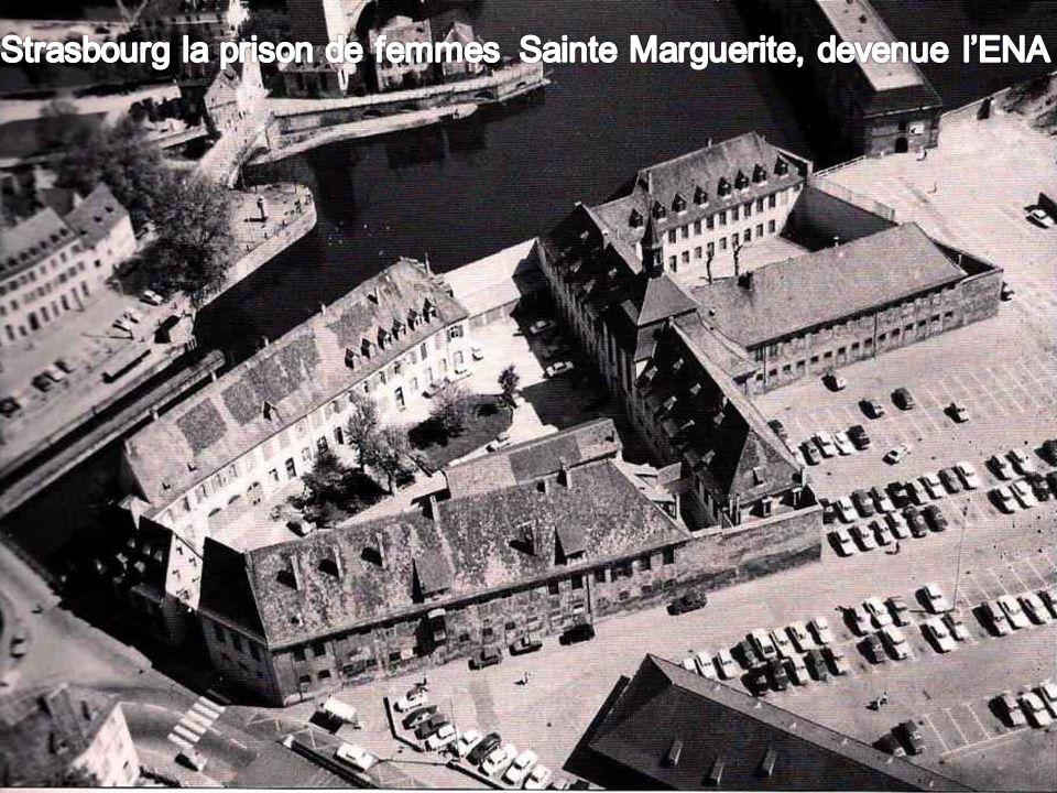 Strasbourg la prison de femmes Sainte Marguerite, devenue l'ENA