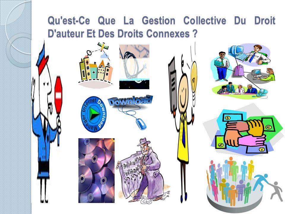 Qu est-Ce Que La Gestion Collective Du Droit D auteur Et Des Droits Connexes