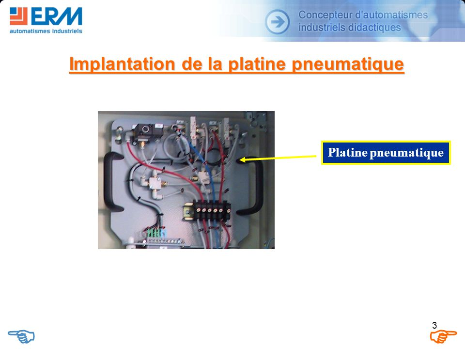 Implantation de la platine pneumatique