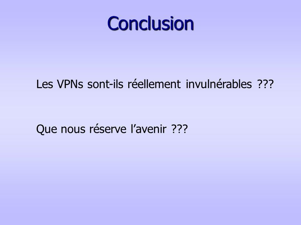 Conclusion Les VPNs sont-ils réellement invulnérables