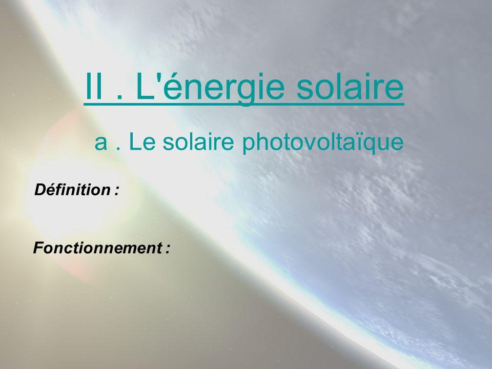 a . Le solaire photovoltaïque