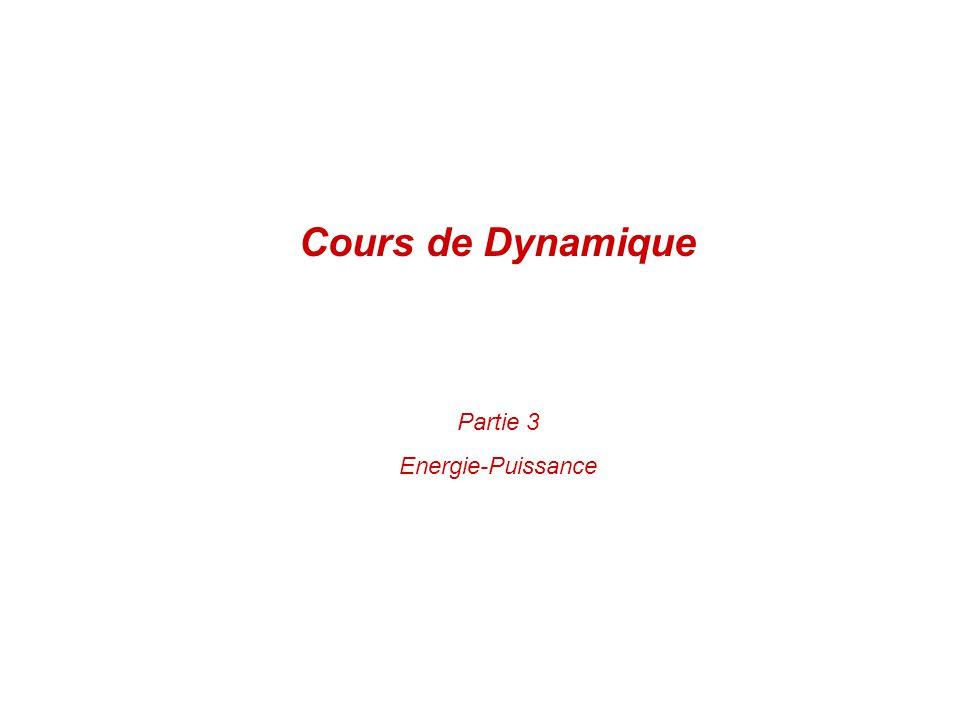 Cours de Dynamique Partie 3 Energie-Puissance