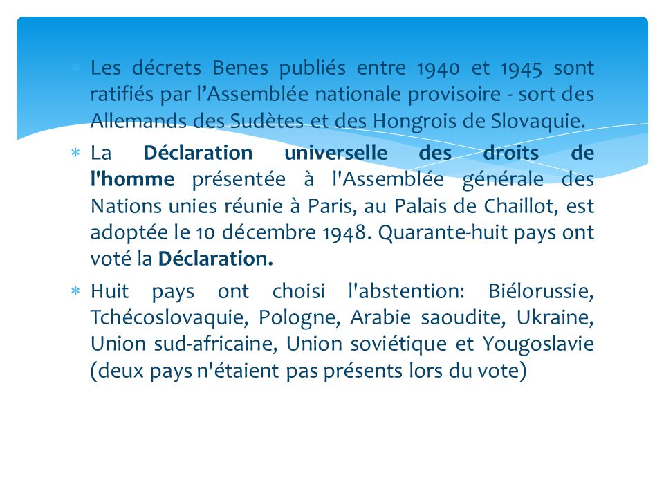 Les décrets Benes publiés entre 1940 et 1945 sont ratifiés par l'Assemblée nationale provisoire - sort des Allemands des Sudètes et des Hongrois de Slovaquie.