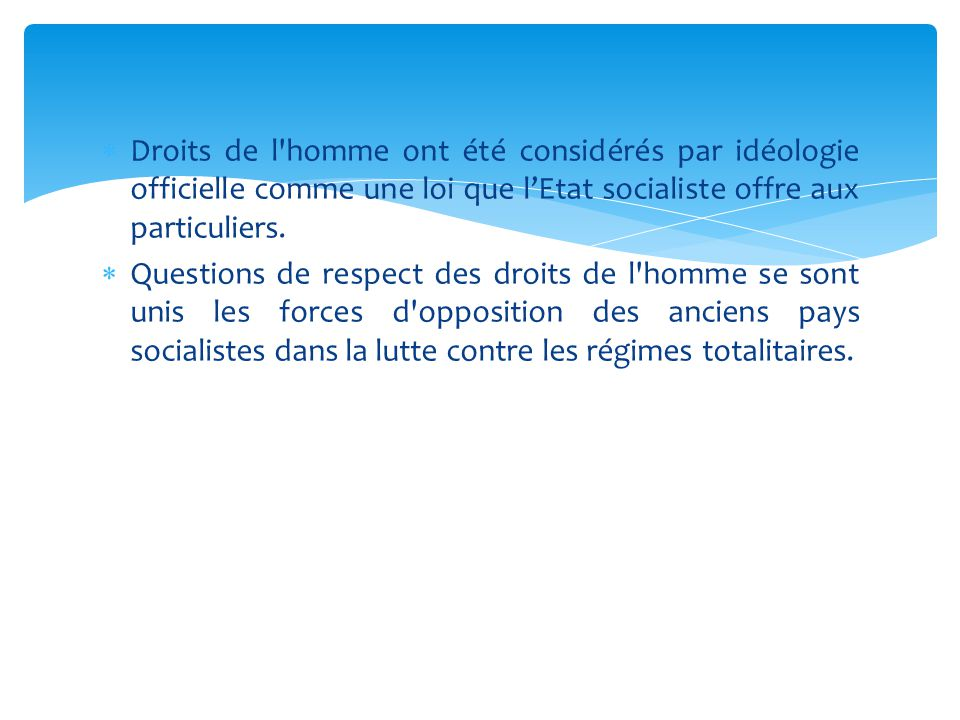 Droits de l homme ont été considérés par idéologie officielle comme une loi que l'Etat socialiste offre aux particuliers.