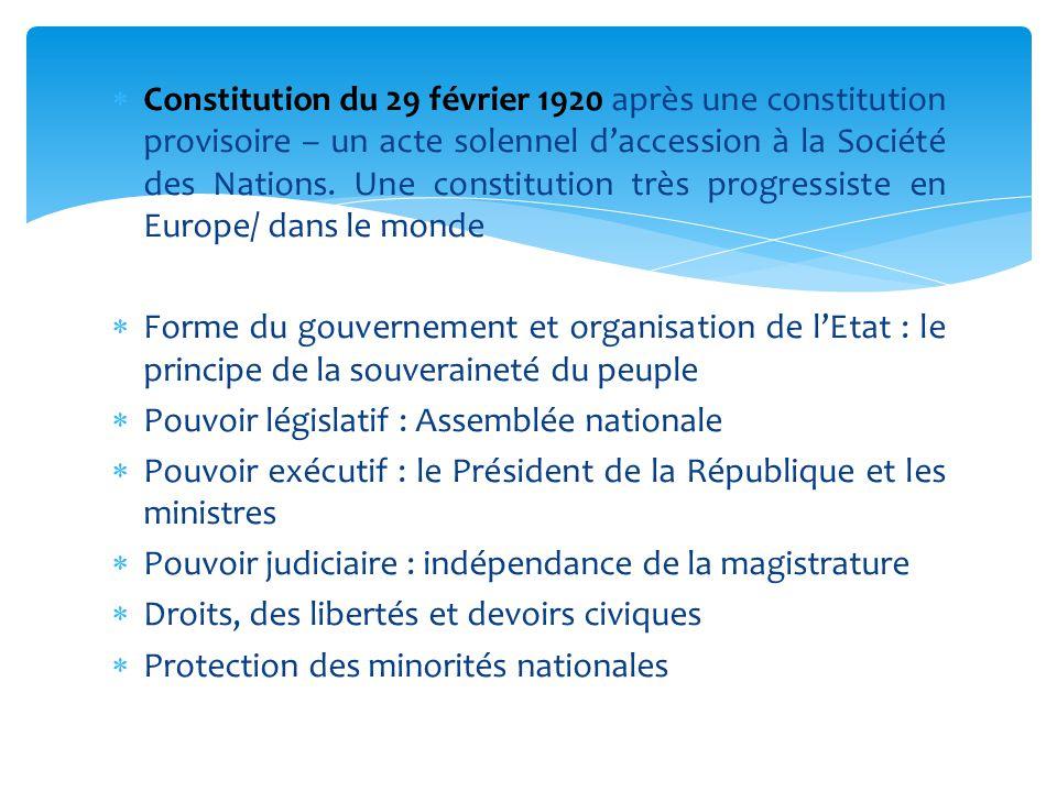 Constitution du 29 février 1920 après une constitution provisoire – un acte solennel d'accession à la Société des Nations. Une constitution très progressiste en Europe/ dans le monde