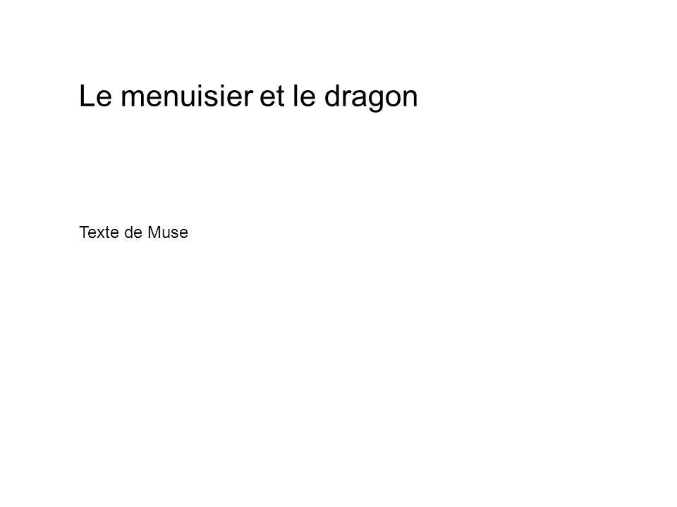 Le menuisier et le dragon