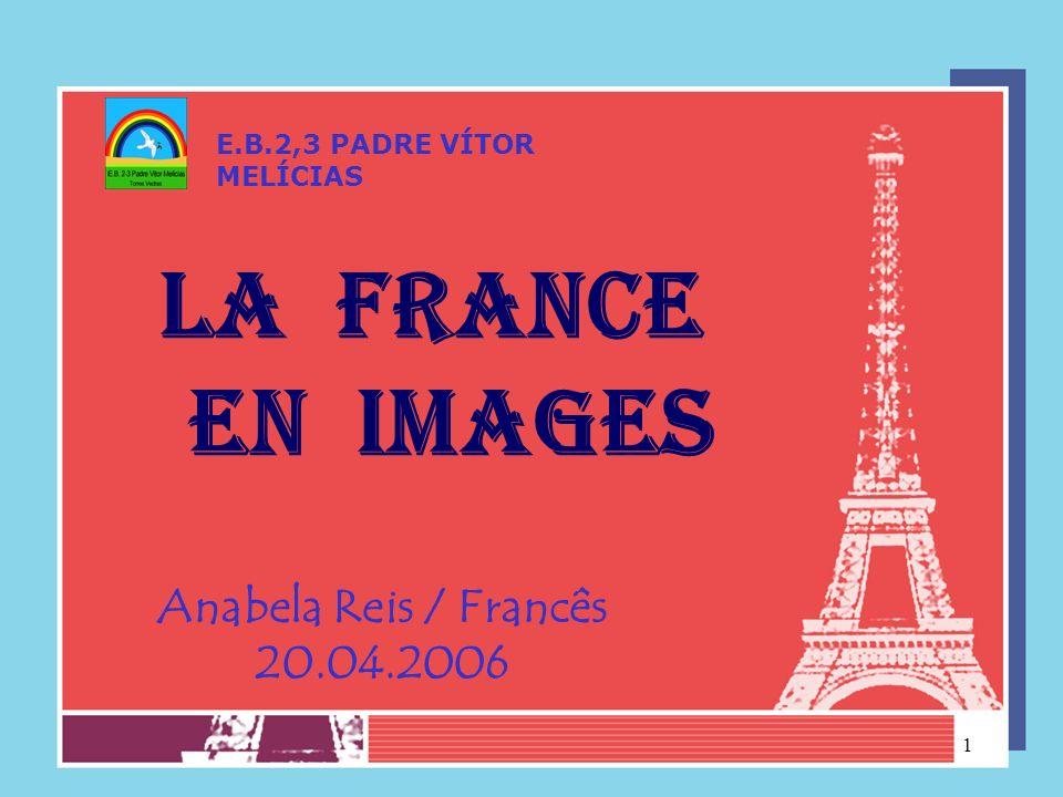 LA FRANCE EN IMAGES Anabela Reis / Francês 20.04.2006