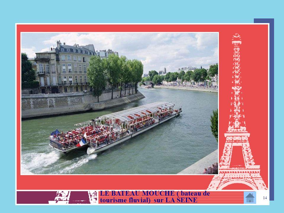 LE BATEAU MOUCHE ( bateau de tourisme fluvial) sur LA SEINE