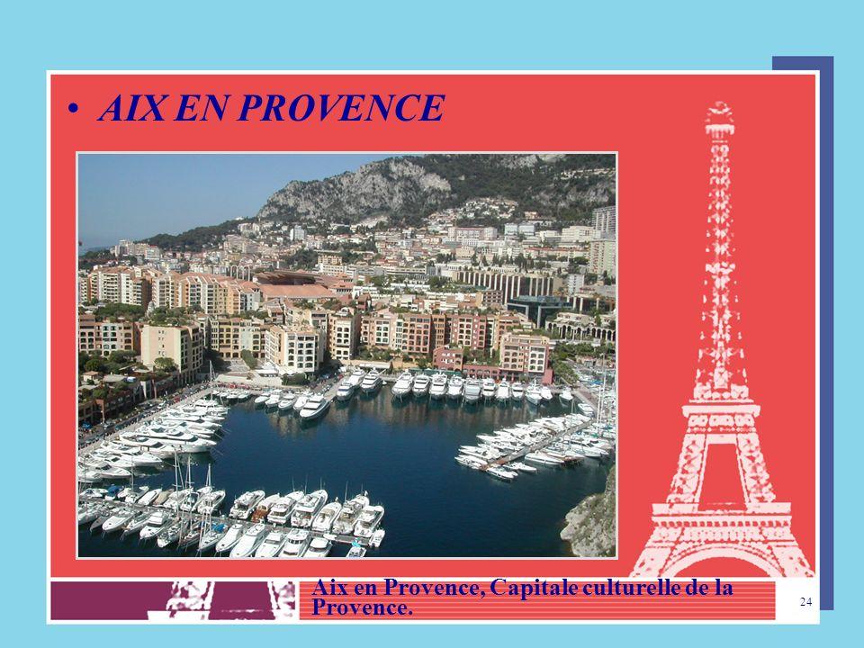 AIX EN PROVENCE Aix en Provence, Capitale culturelle de la Provence.