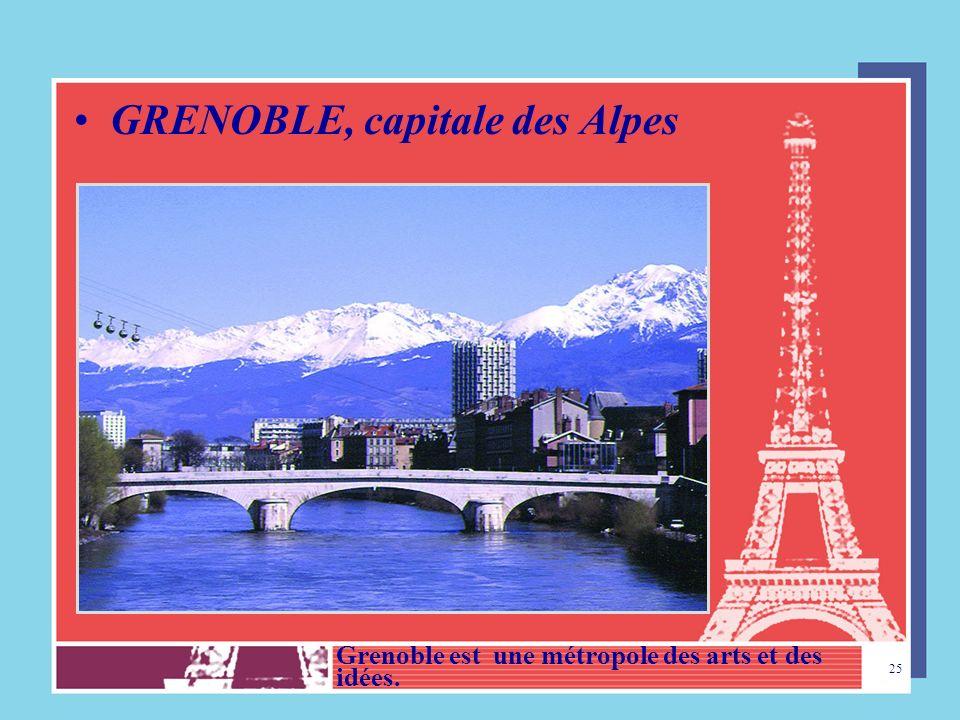 GRENOBLE, capitale des Alpes