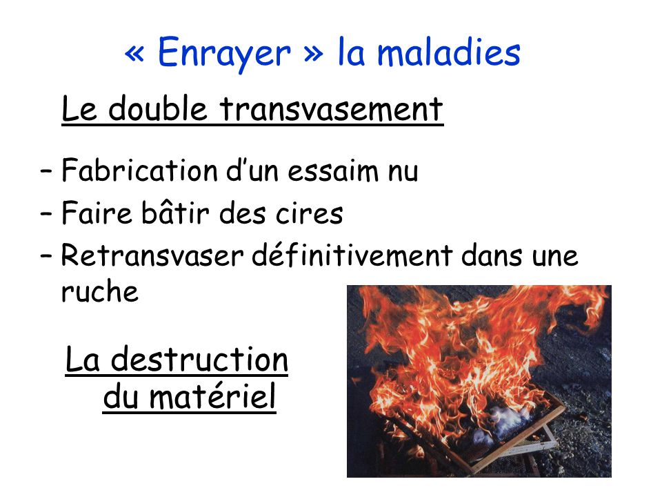 « Enrayer » la maladies Le double transvasement