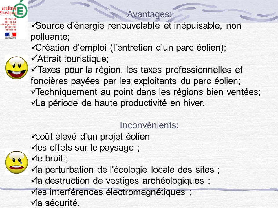 Avantages: Source d'énergie renouvelable et inépuisable, non polluante; Création d'emploi (l'entretien d'un parc éolien);