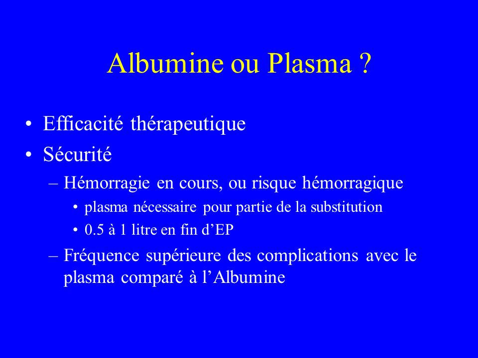 Albumine ou Plasma Efficacité thérapeutique Sécurité