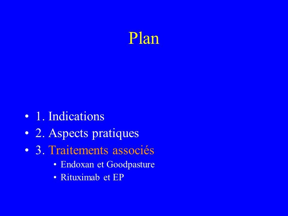 Plan 1. Indications 2. Aspects pratiques 3. Traitements associés