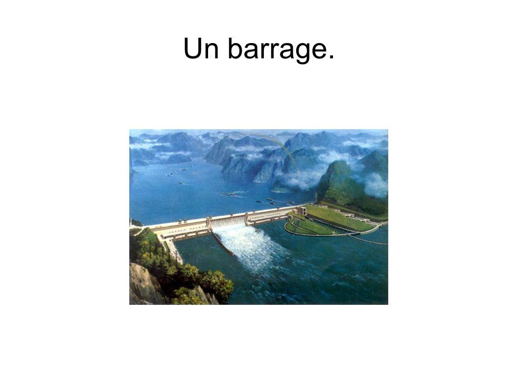 Un barrage.