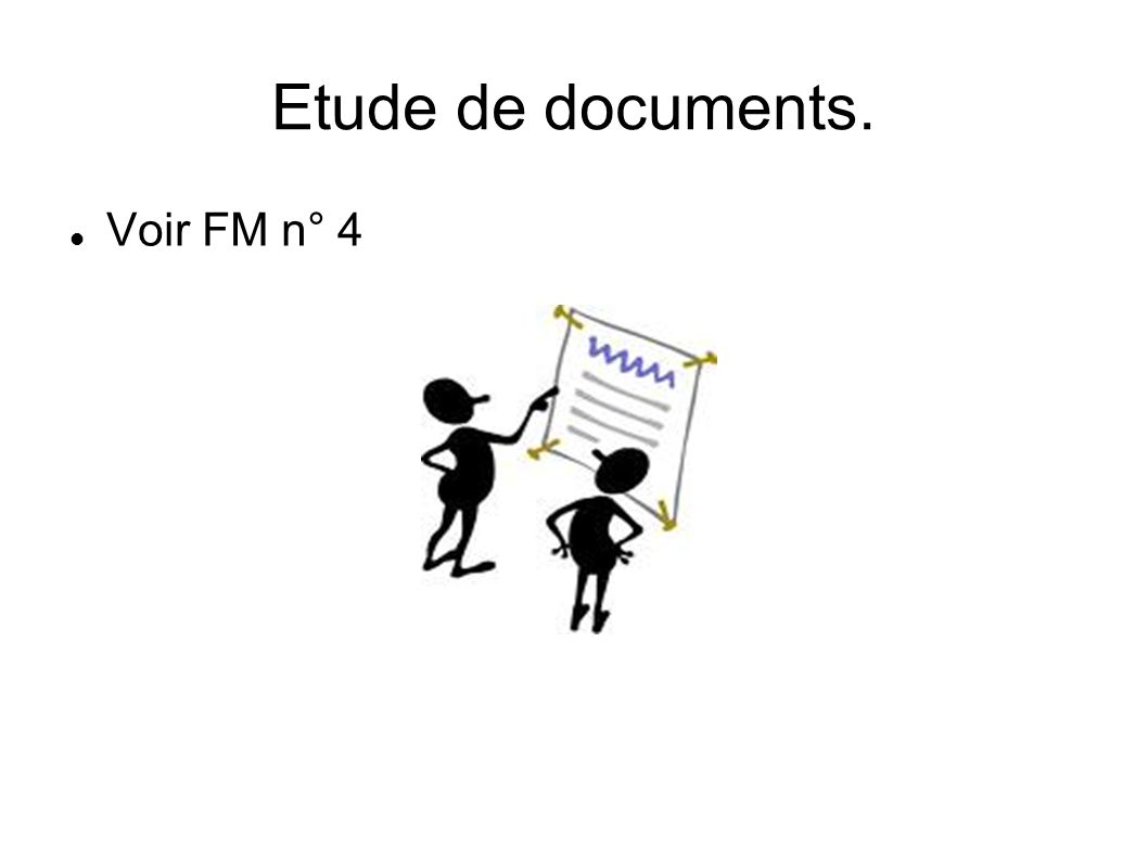 Etude de documents. Voir FM n° 4