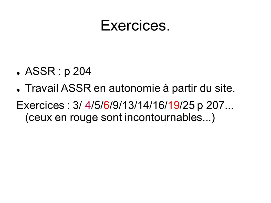 Exercices. ASSR : p 204 Travail ASSR en autonomie à partir du site.