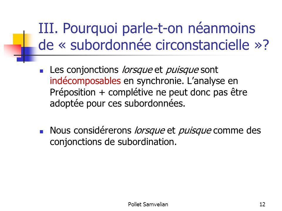 III. Pourquoi parle-t-on néanmoins de « subordonnée circonstancielle »