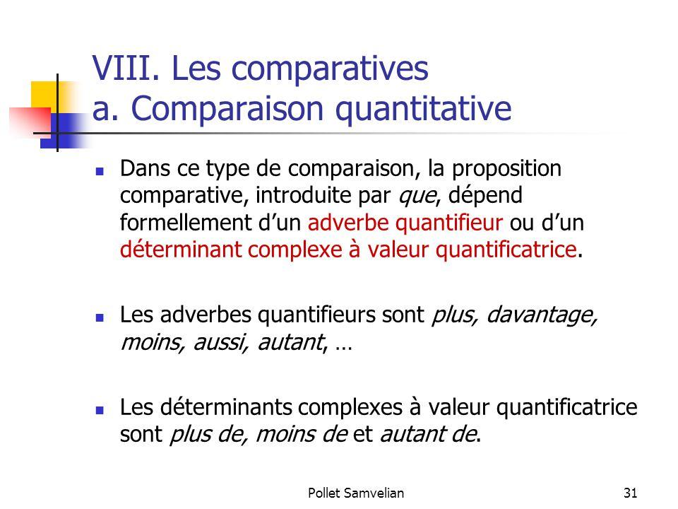 VIII. Les comparatives a. Comparaison quantitative
