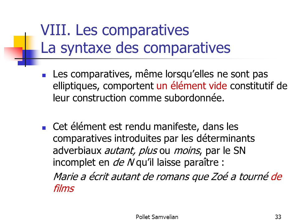 VIII. Les comparatives La syntaxe des comparatives