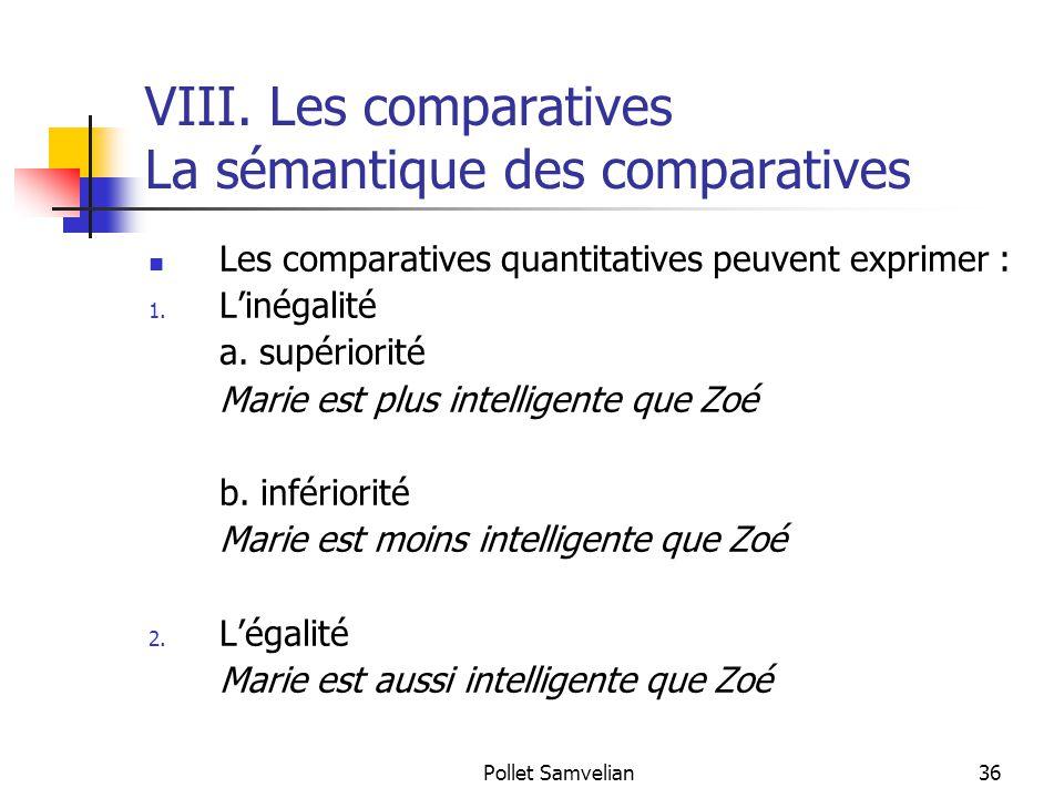 VIII. Les comparatives La sémantique des comparatives
