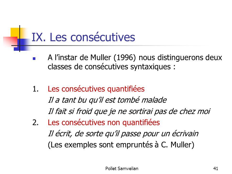 IX. Les consécutives A l'instar de Muller (1996) nous distinguerons deux classes de consécutives syntaxiques :