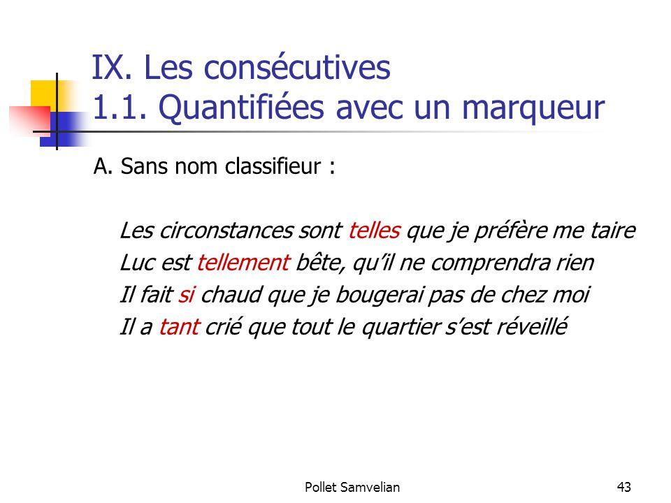 IX. Les consécutives 1.1. Quantifiées avec un marqueur