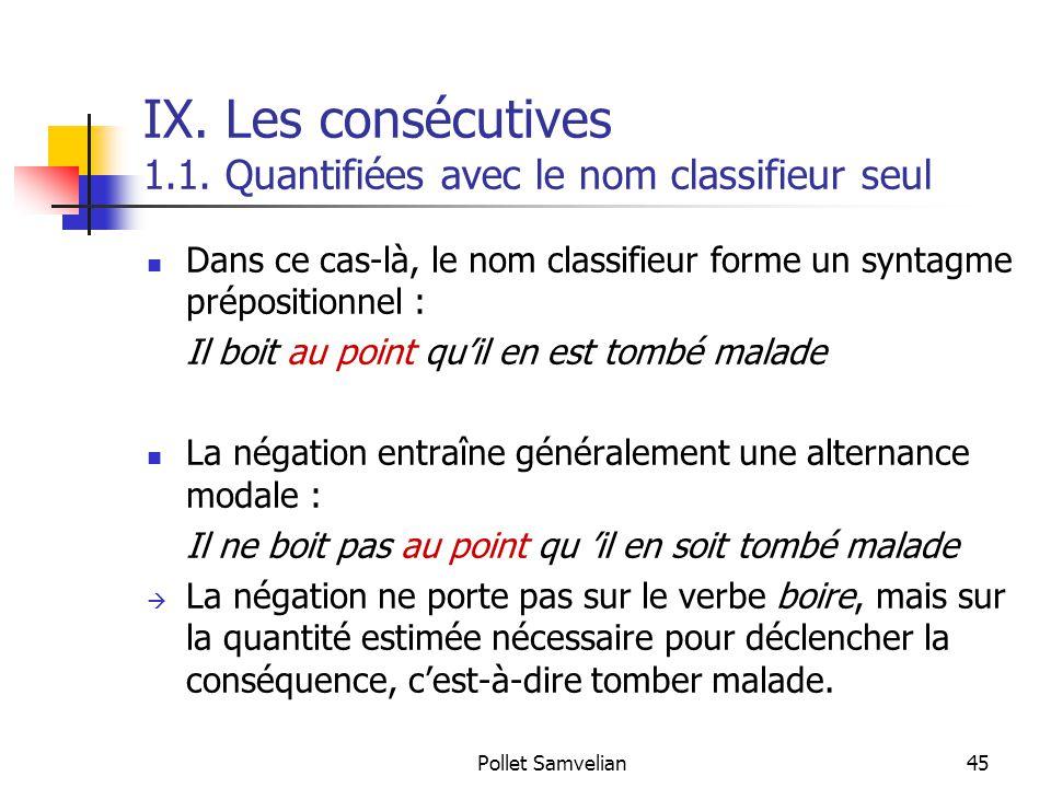IX. Les consécutives 1.1. Quantifiées avec le nom classifieur seul
