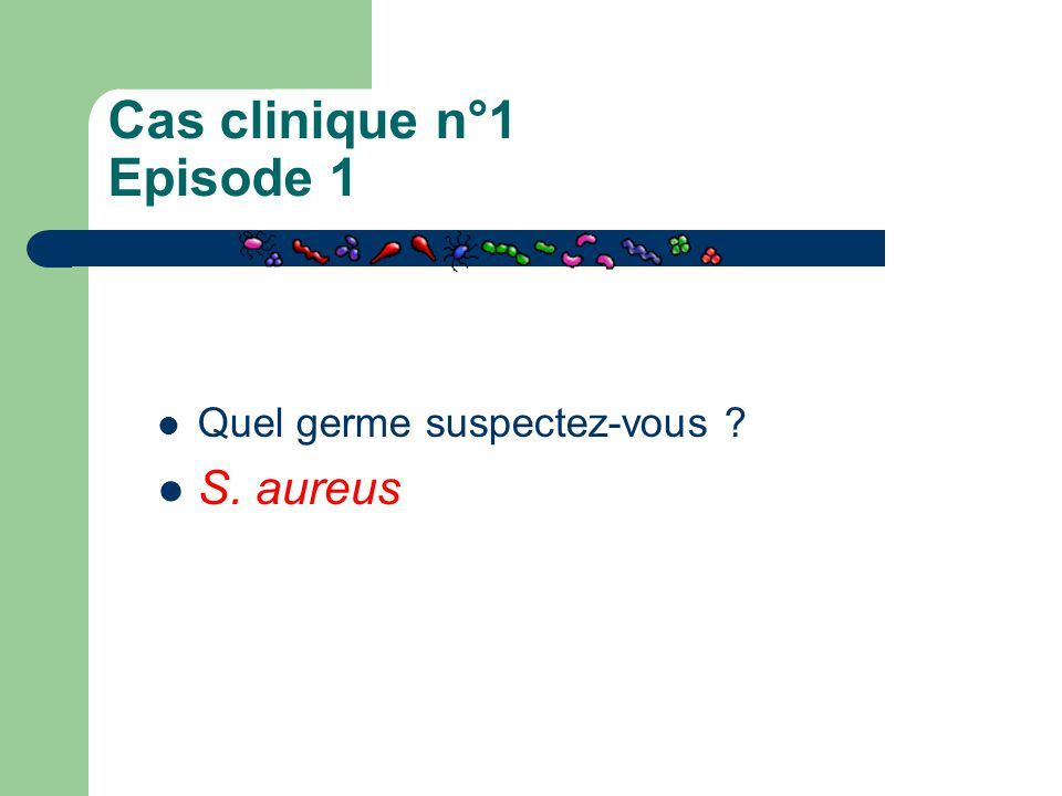 Cas clinique n°1 Episode 1