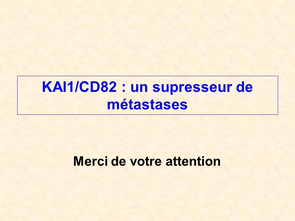 KAI1/CD82 : un supresseur de métastases