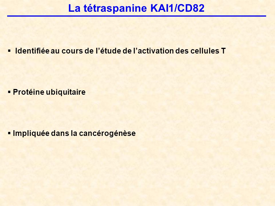 La tétraspanine KAI1/CD82