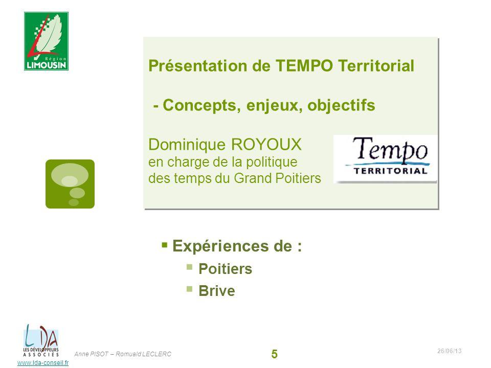 Présentation de TEMPO Territorial - Concepts, enjeux, objectifs Dominique ROYOUX en charge de la politique des temps du Grand Poitiers
