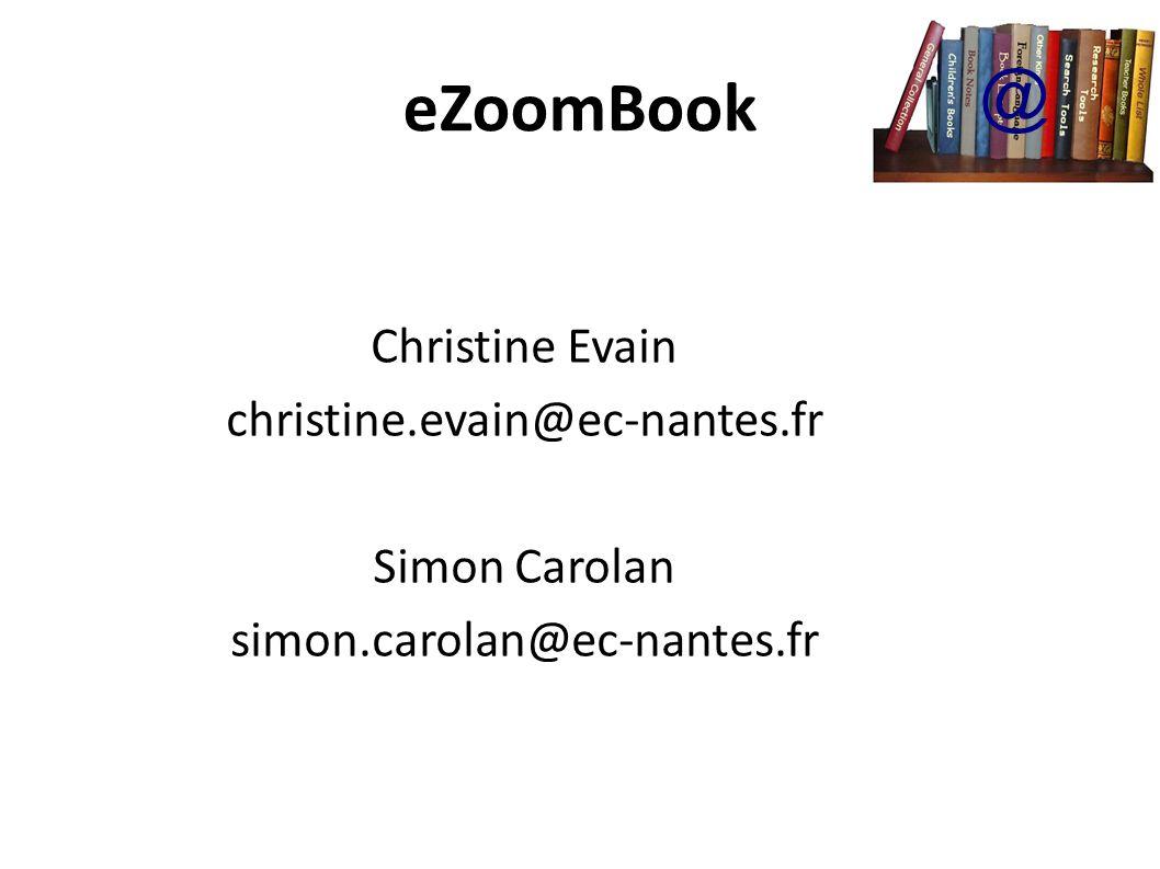 eZoomBook @ Christine Evain christine.evain@ec-nantes.fr Simon Carolan