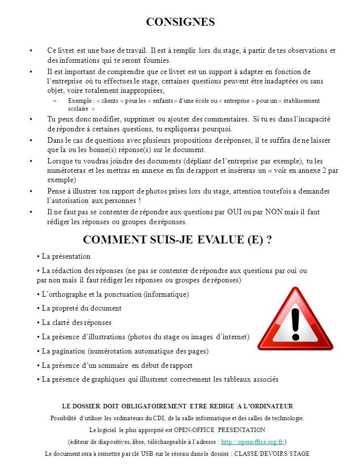 CONSIGNES COMMENT SUIS-JE EVALUE (E)