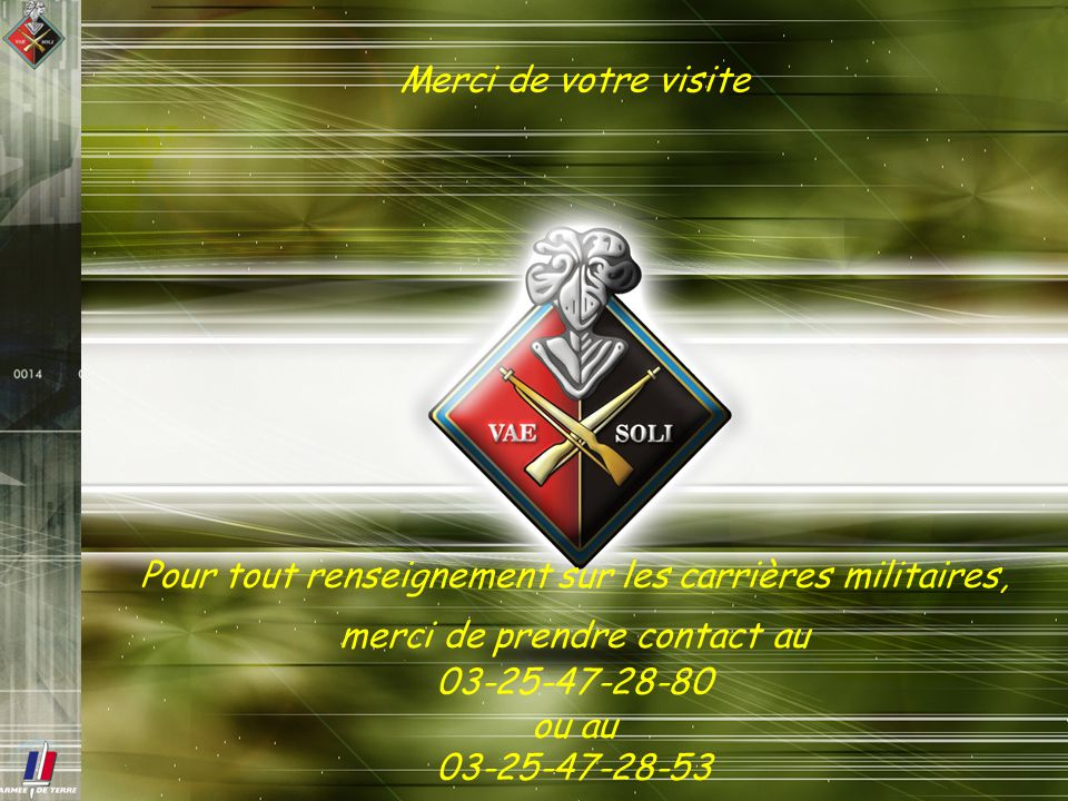 Merci de votre visite Pour tout renseignement sur les carrières militaires, merci de prendre contact au.