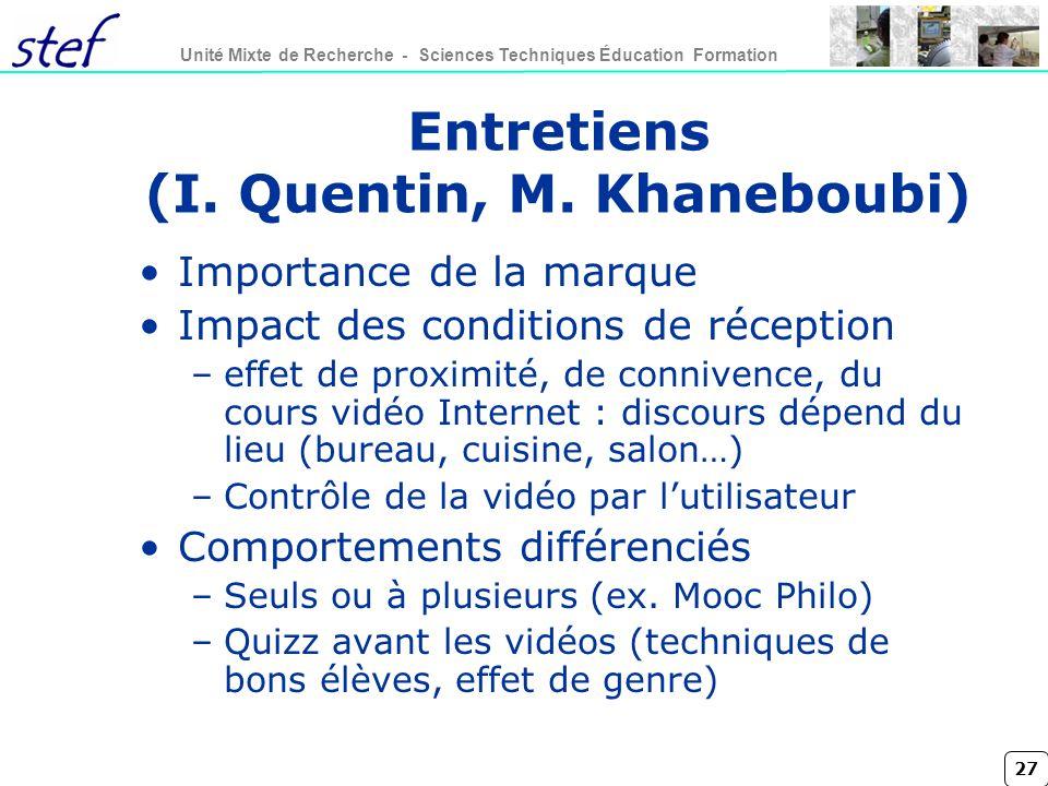 Entretiens (I. Quentin, M. Khaneboubi)