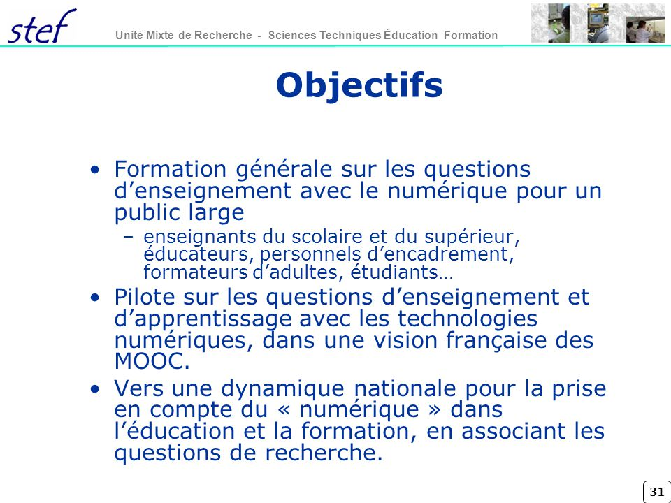 Objectifs Formation générale sur les questions d'enseignement avec le numérique pour un public large.