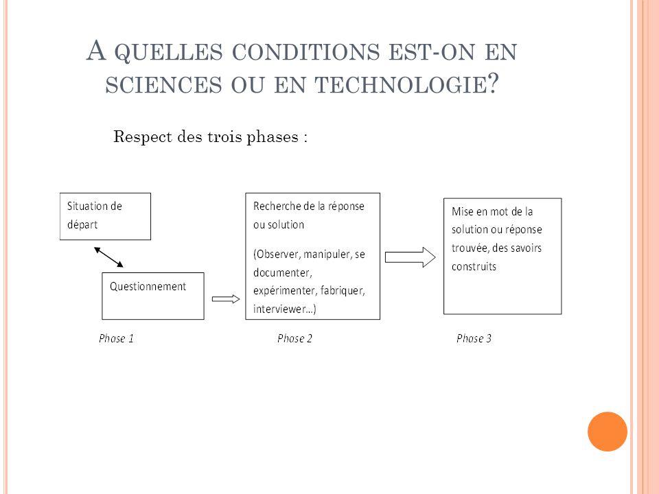 A quelles conditions est-on en sciences ou en technologie