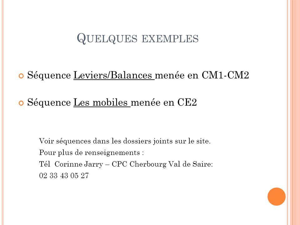Quelques exemples Séquence Leviers/Balances menée en CM1-CM2