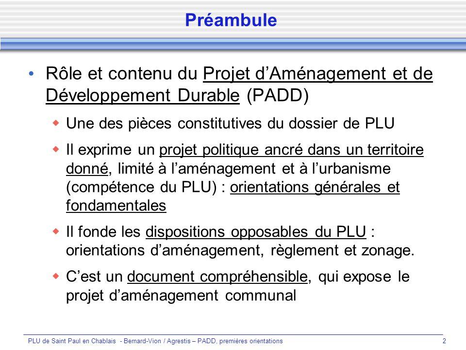 Préambule Rôle et contenu du Projet d'Aménagement et de Développement Durable (PADD) Une des pièces constitutives du dossier de PLU.