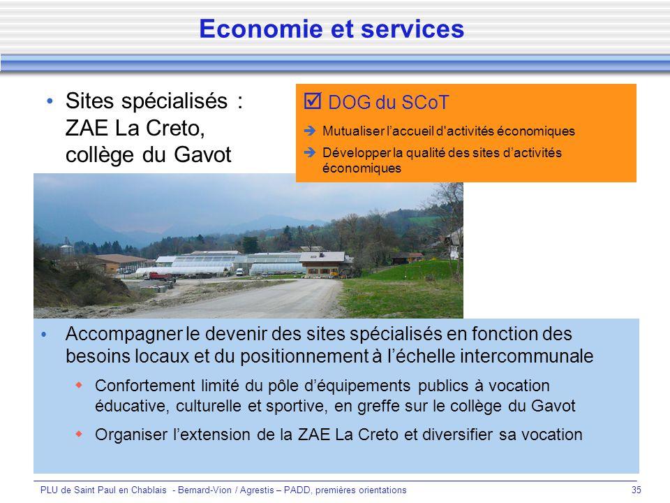 Economie et services Sites spécialisés : ZAE La Creto, collège du Gavot.  DOG du SCoT. Mutualiser l'accueil d activités économiques.