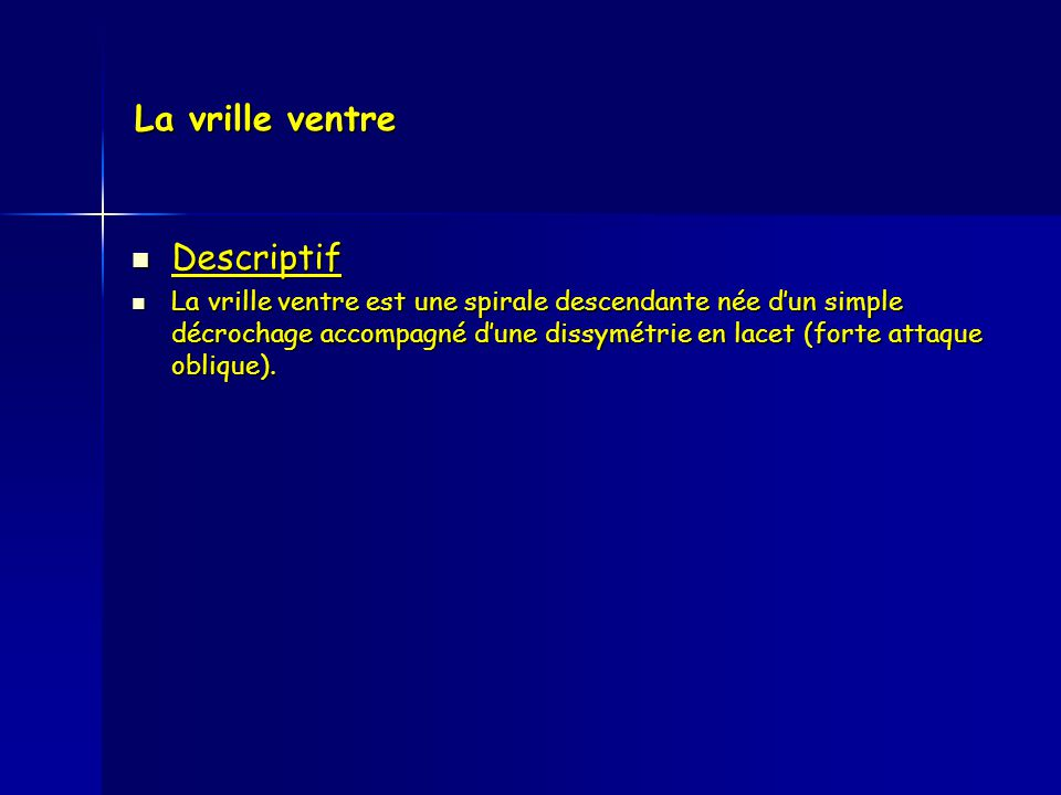 La vrille ventre Descriptif