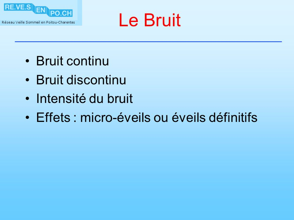 Le Bruit Bruit continu Bruit discontinu Intensité du bruit