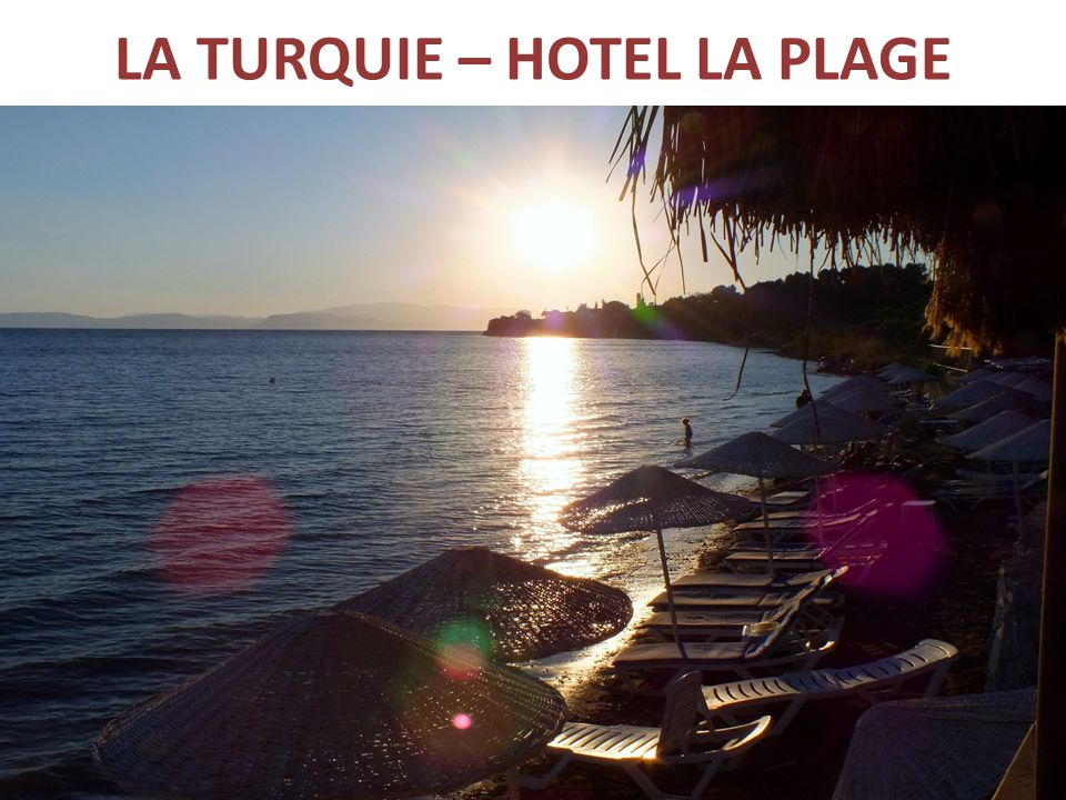 LA TURQUIE – HOTEL LA PLAGE