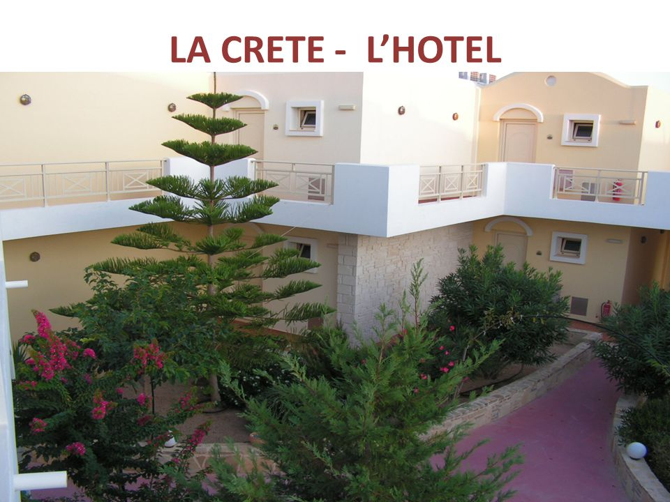LA CRETE - L'HOTEL