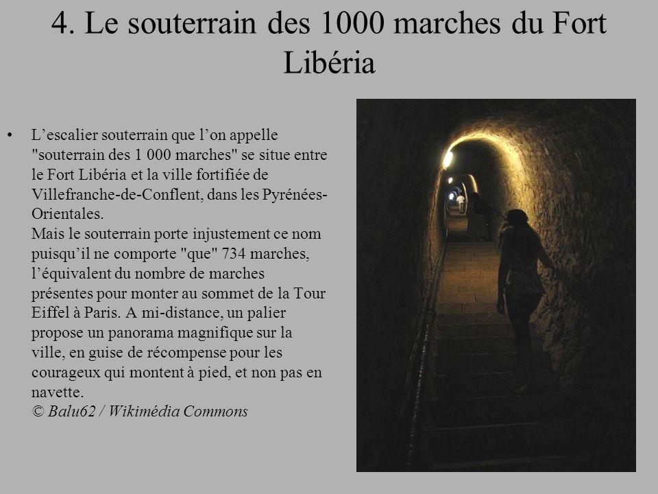 4. Le souterrain des 1000 marches du Fort Libéria