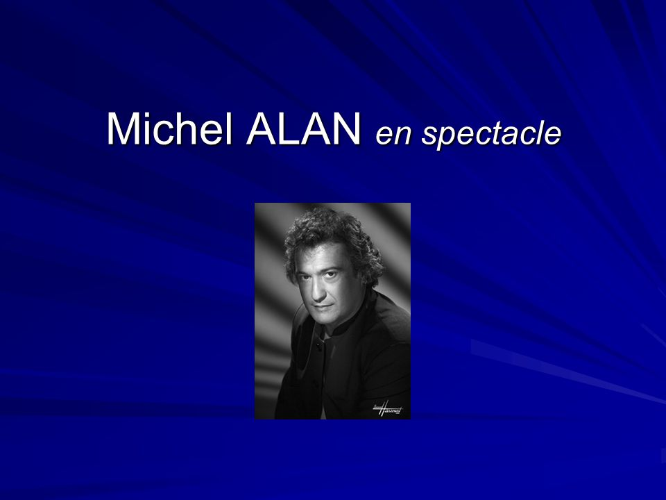 Michel ALAN en spectacle