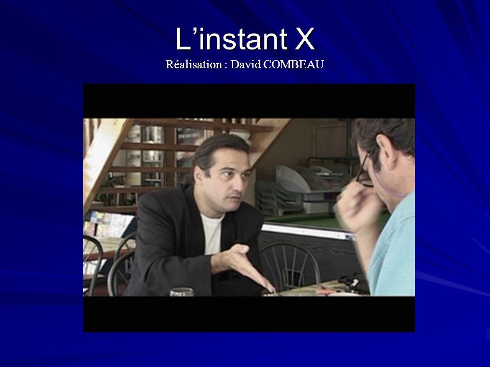 L'instant X Réalisation : David COMBEAU