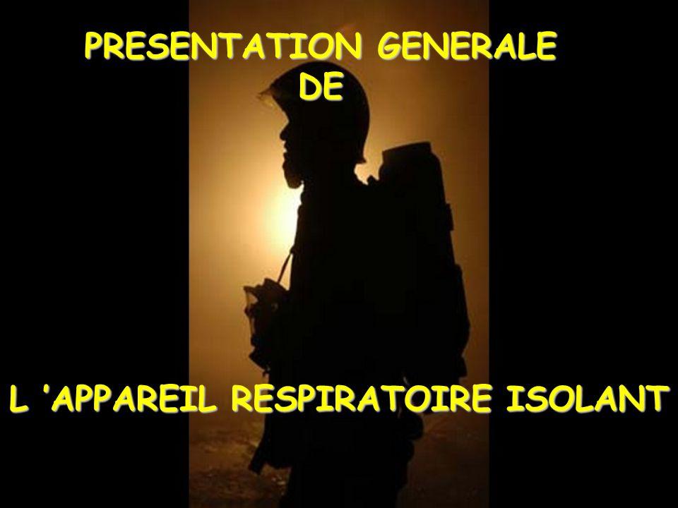 PRESENTATION GENERALE L 'APPAREIL RESPIRATOIRE ISOLANT