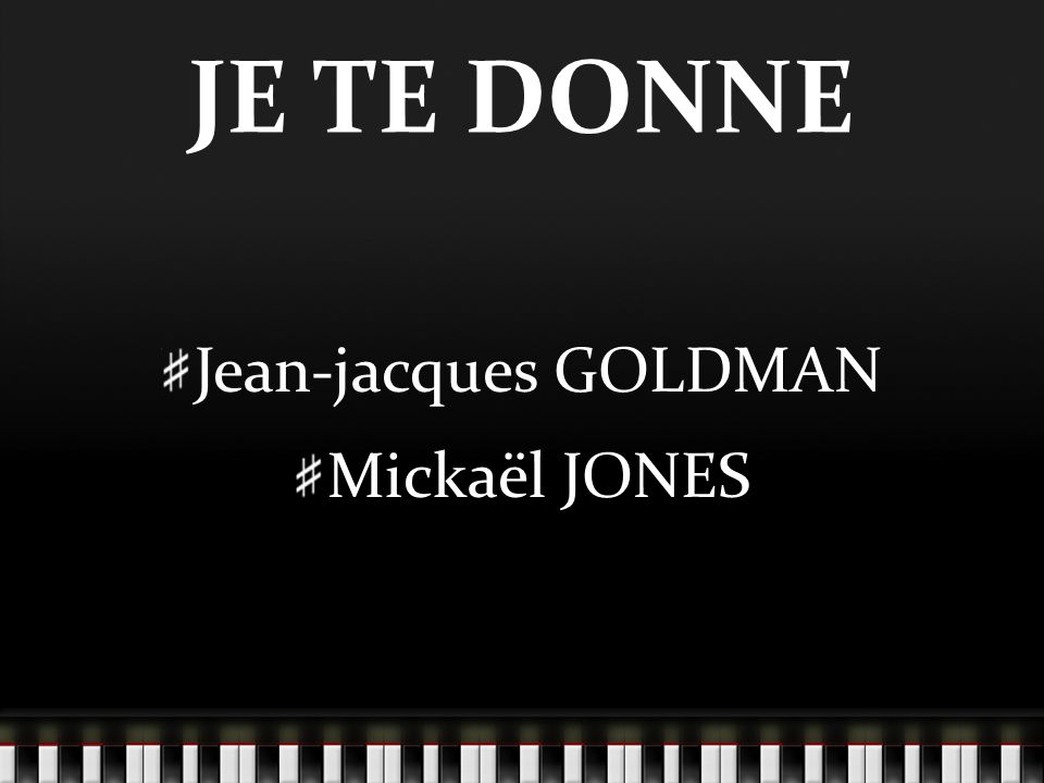 JE TE DONNE Jean-jacques GOLDMAN Mickaël JONES